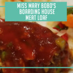 Miss Mary Bobo's Boarding House Meat Loaf
